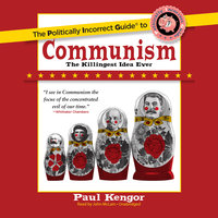 The Politically Incorrect Guide to Communism - Paul Kengor