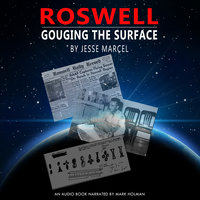Roswell - Gouging the Surface - Jesse Marcel