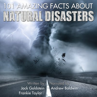 101 Amazing Facts about Natural Disasters - Jack Goldstein