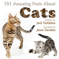101 Amazing Facts about Cats - Jack Goldstein