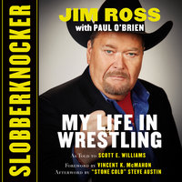 Slobberknocker - My Life in Wrestling - Steve Austin,Jim Ross,Scott E. Williams,Vincent K. McMahon,Paul O'Brien
