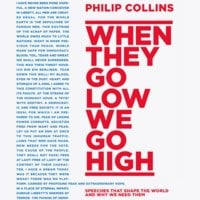 When They Go Low, We Go High - Philip Collins