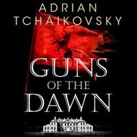 Guns of the Dawn - Adrian Tchaikovsky