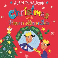 Christmas with Princess Mirror-Belle - Julia Donaldson