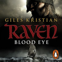 Raven: Blood Eye (Raven 1) - Giles Kristian