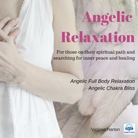 Angelic Relaxation - Meditation with your Angels & Archangels - Virginia Harton