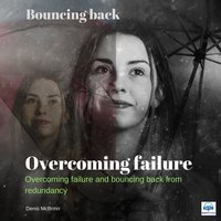 Overcoming Failure - Bouncing Back - Denis McBrinn