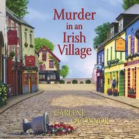 Murder in an Irish Village - Carlene O'Connor