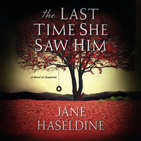 The Last Time She Saw Him - Jane Haseldine