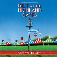 Kilt at the Highland Games - Kaitlyn Dunnett