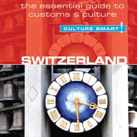 Switzerland - Culture Smart! - Kendall Maycock