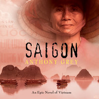 Saigon - Anthony Grey