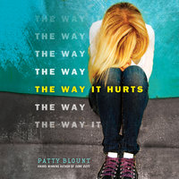 The Way It Hurts - Patty Blount