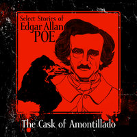 The Cask of Amontillado - Edgar Allan Poe