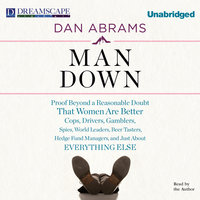 Man Down - Proof Beyond a Reasonable Doubt That Women Are Better - Dan Abrams