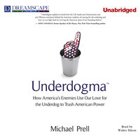 Underdogma - How America's Enemies Use Our Love for the Underdo - Michael Prell