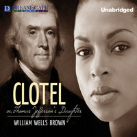 Clotel - William Wells Brown