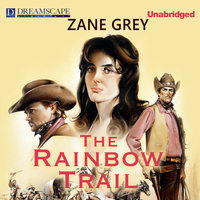 The Rainbow Trail - Zane Grey