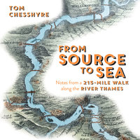 From Source to Sea - Tom Chesshyre