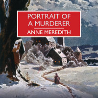 Portrait of a Murderer - Anne Meredith