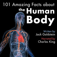 101 Amazing Facts about the Human Body - Jack Goldstein