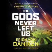 The Gods Never Left Us - Erich von Däniken