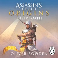 Desert Oath: The Official Prequel to Assassin's Creed Origins - Oliver Bowden
