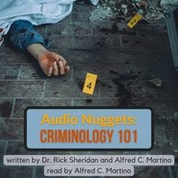 Audio Nuggets: Criminology 101 - Alfred C. Martino,Rick Sheridan
