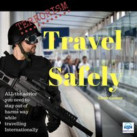 Terrorism Travel Safely - Sarah Connor