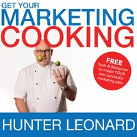 Get your Marketing Cooking - Hunter Leonard