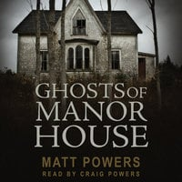 Ghosts of Manor House - Matt Powers
