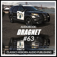 Audio Book: Dragnet #63 - Classic Reborn Audio Publishing