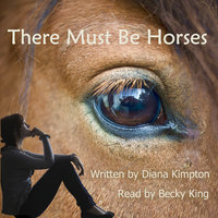 There Must Be Horses - Diana Kimpton
