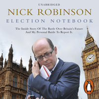 Election Notebook - Nick Robinson