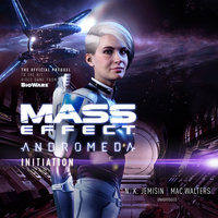 Mass Effect™ Andromeda: Initiation - Mac Walters,N.K. Jemisin