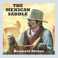 The Mexican Saddle - Bennett Foster