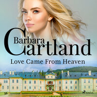 Love Came From Heaven - Barbara Cartland