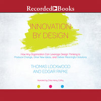 Innovation By Design - Thomas Lockwood,Edgar Papke