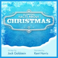 101 Amazing Facts about Christmas - Jack Goldstein