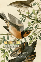 Gentle Rain and Birds Singing: Nature Sounds for Relaxation - Greg Cetus