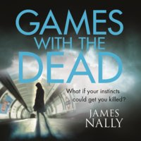 Games with the Dead - James Nally