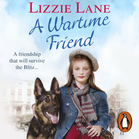 A Wartime Friend - Lizzie Lane