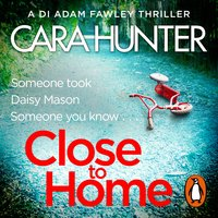 Close to Home - Cara Hunter