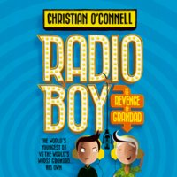 Radio Boy and the Revenge of Grandad - Christian O'Connell