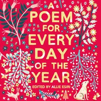 A Poem for Every Day of the Year - Allie Esiri