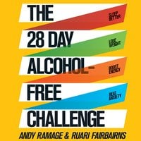 The 28 Day Alcohol-Free Challenge - Andy Ramage,Ruari Fairbairns