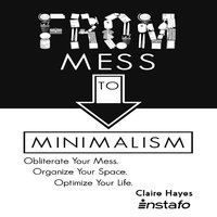 From Mess to Minimalism - Instafo, Claire Hayes