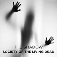 Society of the Living Dead - The Shadow