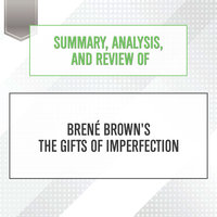 Summary, Analysis, and Review of Brene Brown's The Gifts of Imperfection - Start Publishing Notes