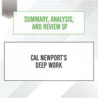 Summary, Analysis, and Review of Cal Newport's Deep Work - Start Publishing Notes